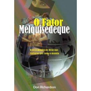 FATOR MELQUISEDEQUE, O - DON RICHARDSON