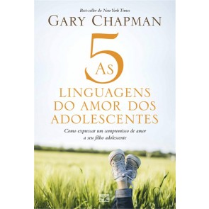 CINCO LINGUAGENS DO AMOR DOS ADOLESCENTES, AS - GARY CHAPMAN