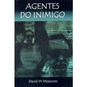 AGENTES DO INIMIGO - DAVID W. MEASURES