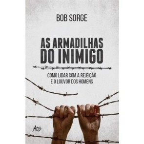 ARMADILHAS DO INIMIGO, AS - BOB SORGE