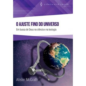 AJUSTE FINO DO UNIVERSO, O - ALISTER MCGRATH
