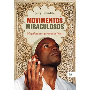 MOVIMENTOS MIRACULOSOS - JERRY TROUSDALE