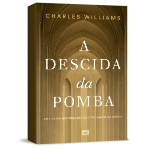 DESCIDA DA POMBA, A - CHARLES WILLUAMS
