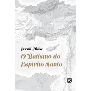 BATISMO DO ESPÍRITO SANTO, O - ERROLL HULSE